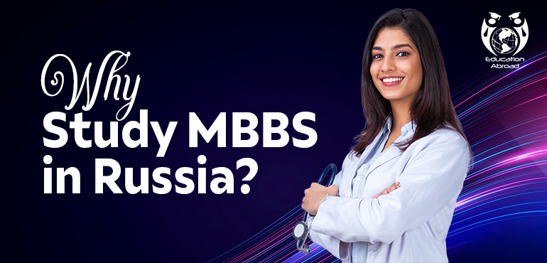 Why Study MBBS in Russia?