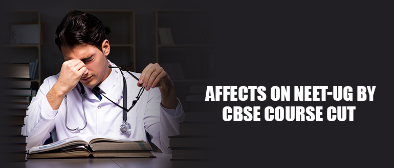 Affects on NEET-UG by CBSE Course cut