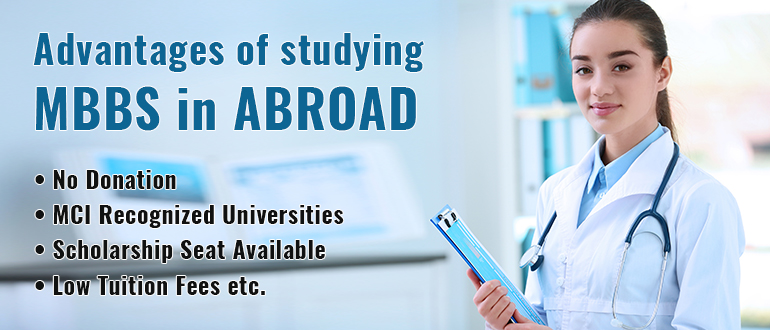 Advantages of studying MBBS in Abroad.
