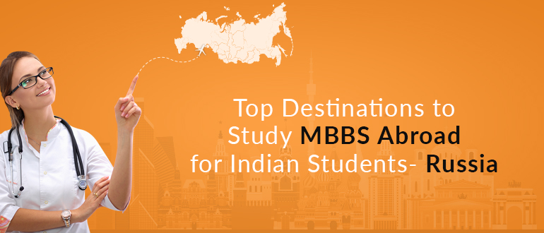 Top Destinations to Study MBBS Abroad for Indian Students- Russia
