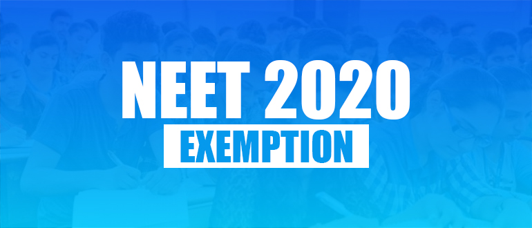 about NEET 2020 Exemption