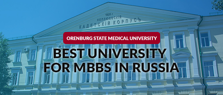 Orenburg State Medical University- Best University for MBBS in Russia