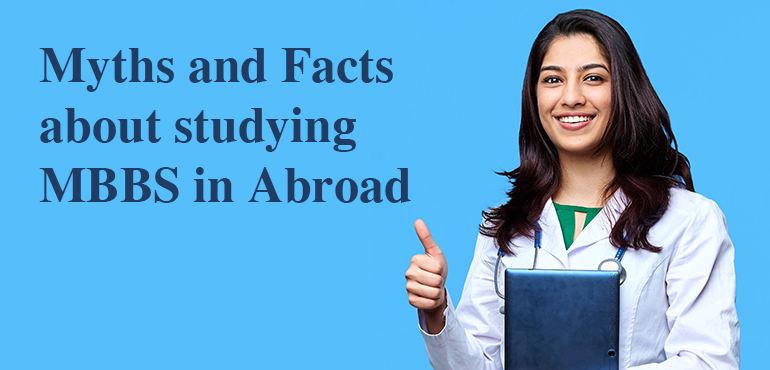 Myths and Facts about studying MBBS in Abroad