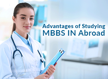 Advantages of studying MBBS in Abroad