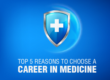 Top 5 Reasons To Choose A Career In Medicine