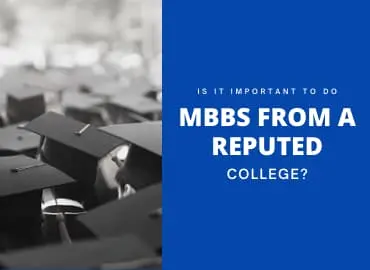 Is it important to do MBBS from a reputed college: Top Medical Universities