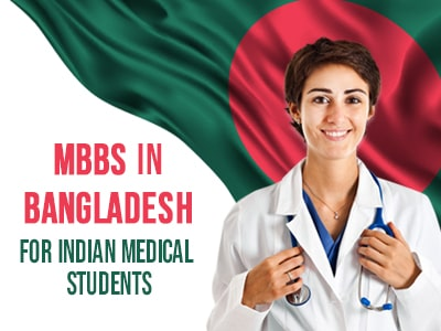 MBBS in Bangladesh for Indian medical Students