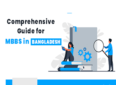 Complete Guide for your MBBS in Bangladesh