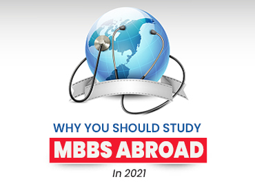 Why You Should Study MBBS Abroad In 2021