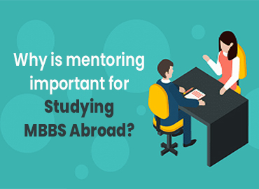 Importance of Mentorship for MBBS in Abroad
