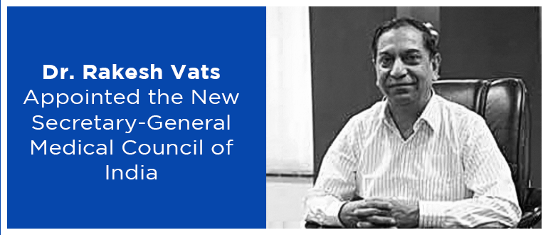 Dr. Rakesh Vats New Secretary General of mci