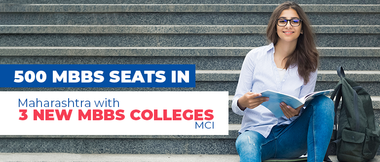 500 MBBS seats in Maharashtra with 3 New MBBS Colleges- MCI