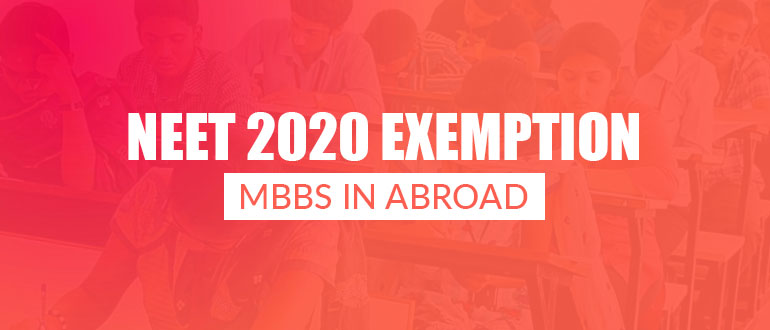 NEET 2020 Exemption - MBBS in Abroad