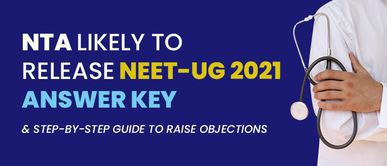 Will NTA release NEET-UG 2021 Answer Key by October 11, 2021?
