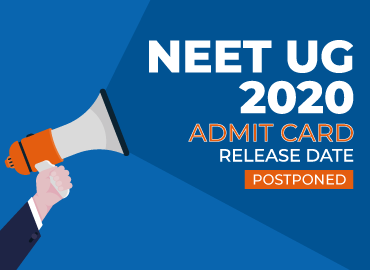 NEET 2020 admit card Postponed