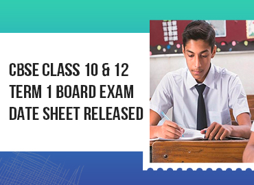 CBSE Released the Term 1 Board Exam Date Sheet for Classes 10 & 12