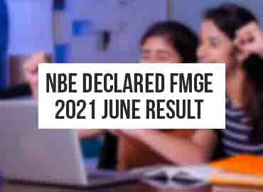 Know your FMGE June 2021 Score: NBE declared FMGE 2021 results